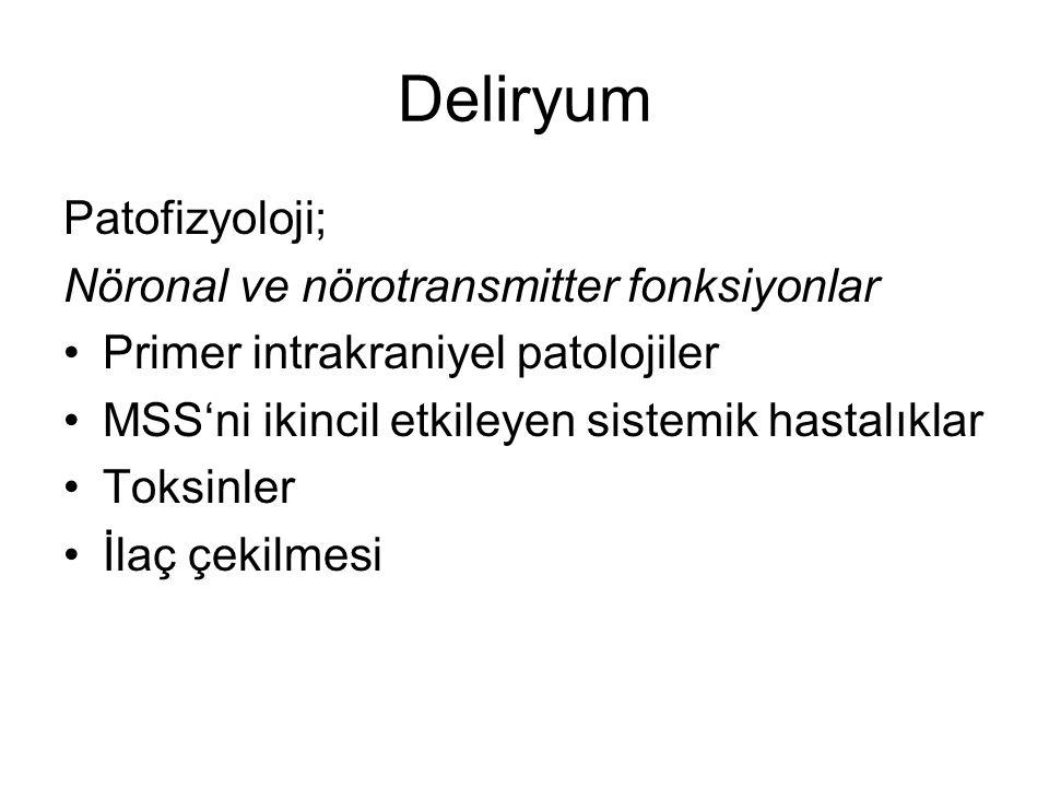 Deliryum Patofizyoloji; Nöronal ve nörotransmitter fonksiyonlar