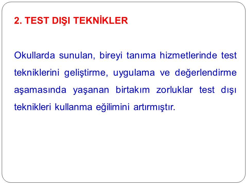 2. TEST DIŞI TEKNİKLER