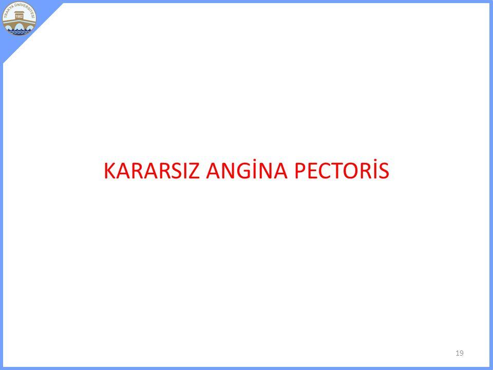 KARARSIZ ANGİNA PECTORİS