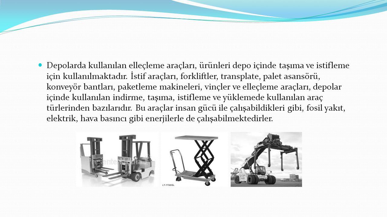 Depolarda kullanılan elleçleme araçları, ürünleri depo içinde taşıma ve istifleme için kullanılmaktadır.