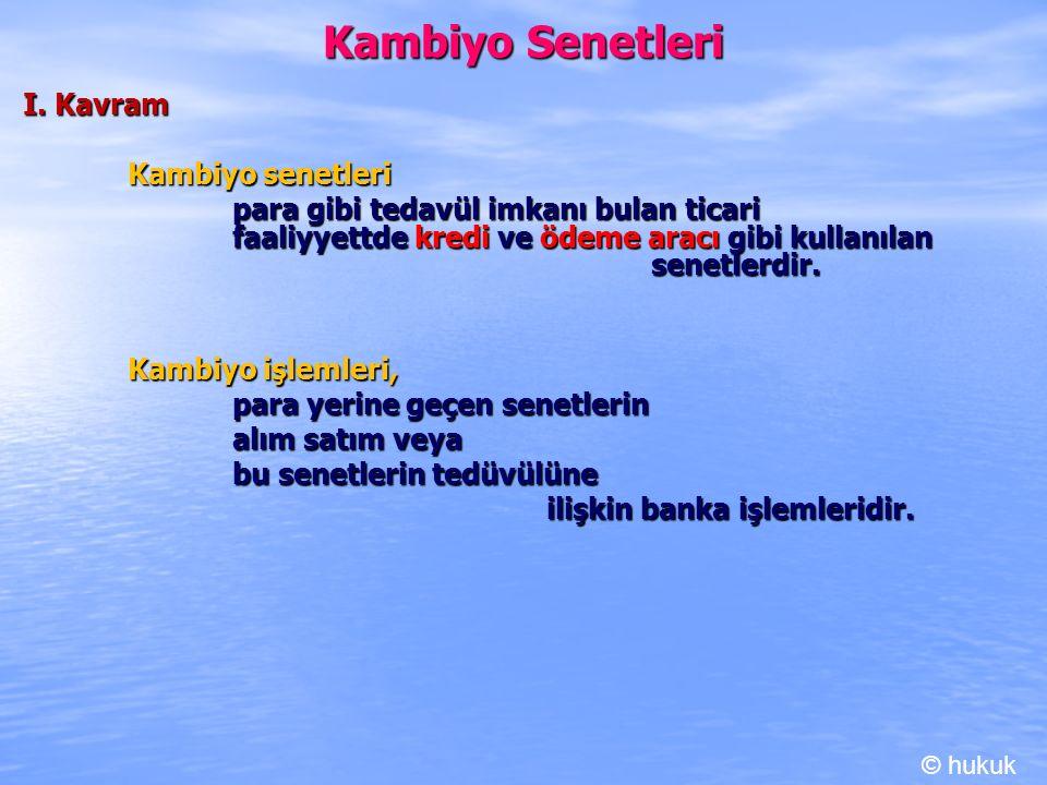 Kambiyo Senetleri I. Kavram Kambiyo senetleri