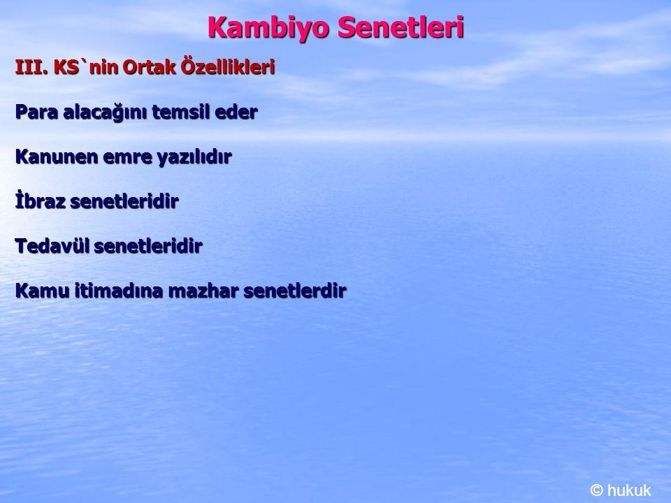 Kambiyo Senetleri III. KS`nin Ortak Özellikleri