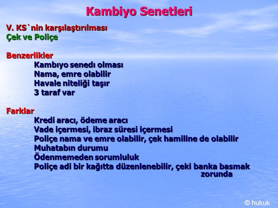 Kambiyo Senetleri V. KS`nin karşılaştırılması Çek ve Poliçe