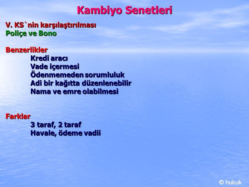 Kambiyo Senetleri V. KS`nin karşılaştırılması Poliçe ve Bono