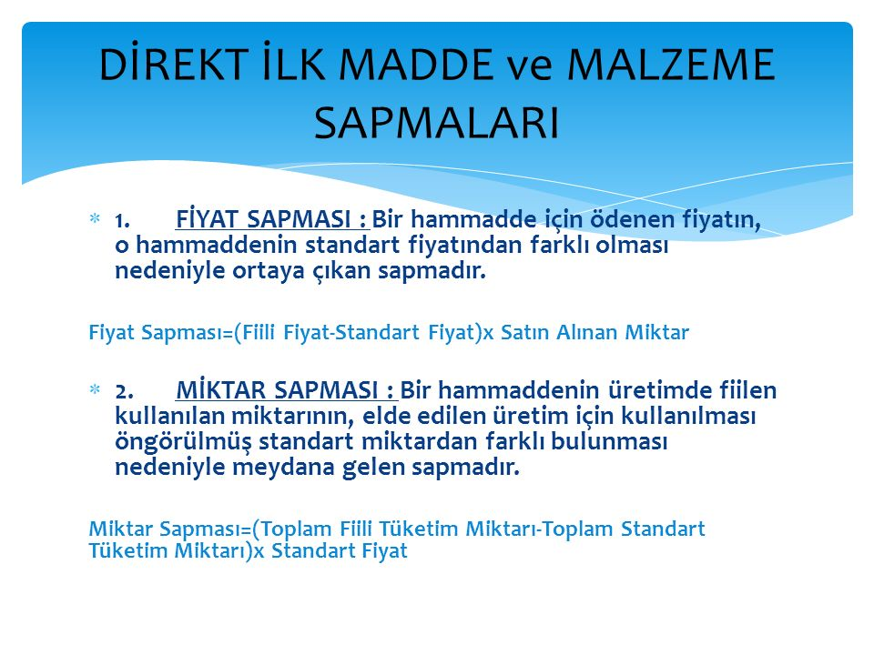 DİREKT İLK MADDE ve MALZEME SAPMALARI