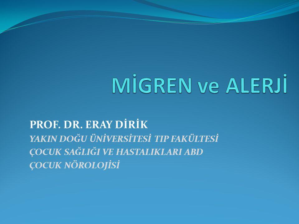 MİGREN ve ALERJİ PROF. DR. ERAY DİRİK