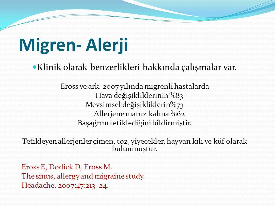 Migren- Alerji Klinik olarak benzerlikleri hakkında çalışmalar var.