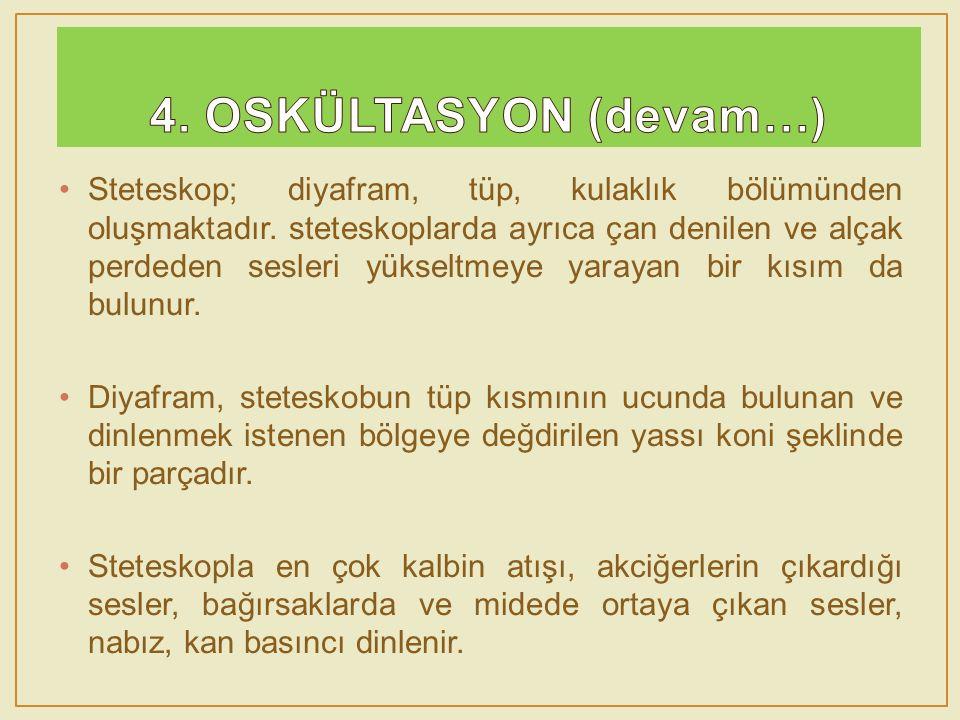 4. OSKÜLTASYON (devam…)