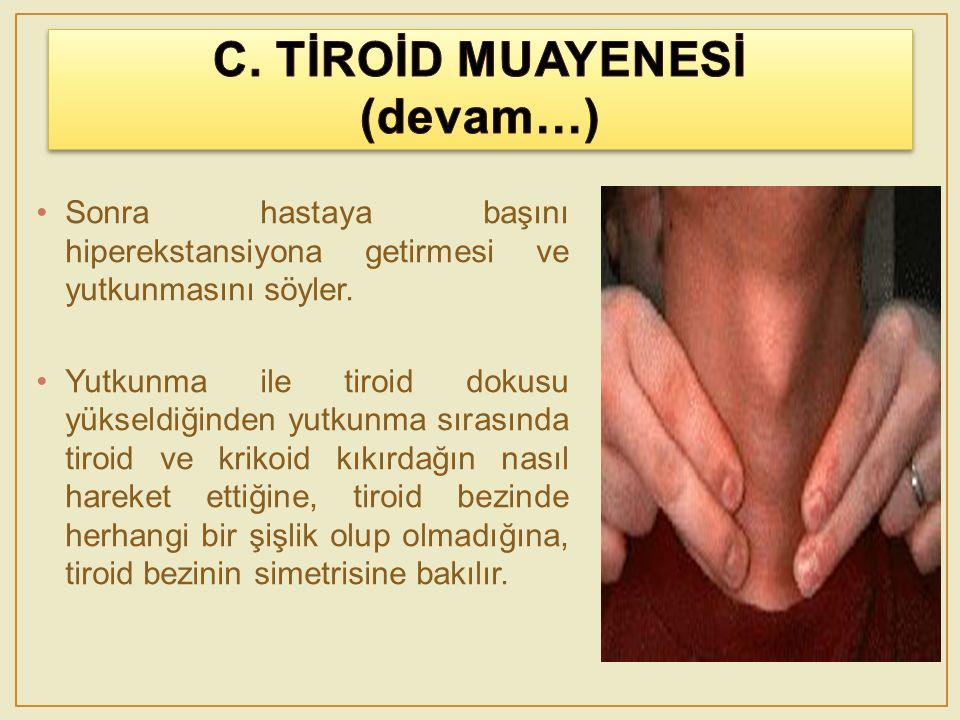 C. TİROİD MUAYENESİ (devam…)