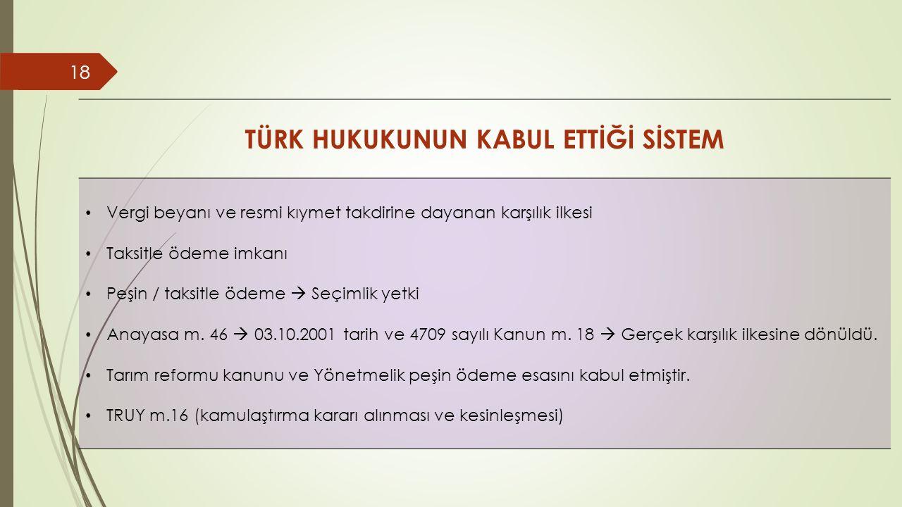 TÜRK HUKUKUNUN KABUL ETTİĞİ SİSTEM