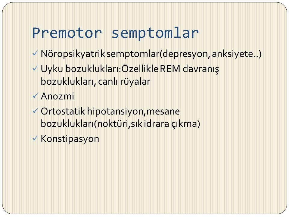 Premotor semptomlar Nöropsikyatrik semptomlar(depresyon, anksiyete..)