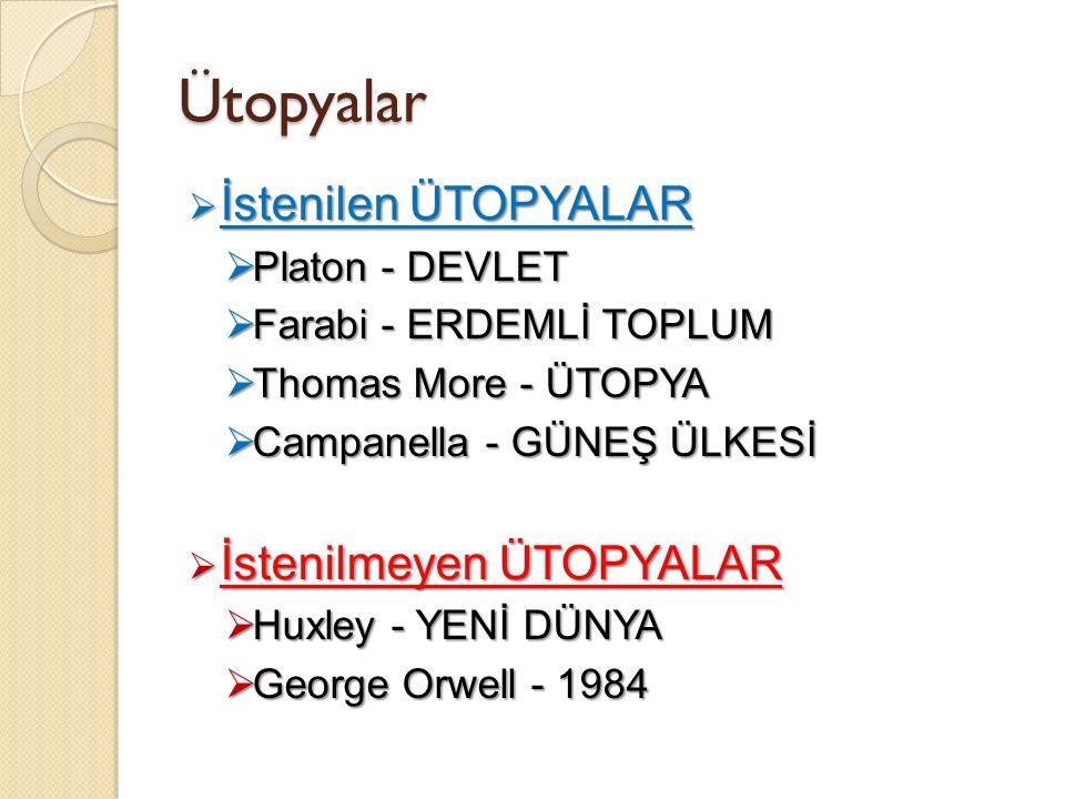Ütopyalar İstenilen ÜTOPYALAR İstenilmeyen ÜTOPYALAR Platon - DEVLET