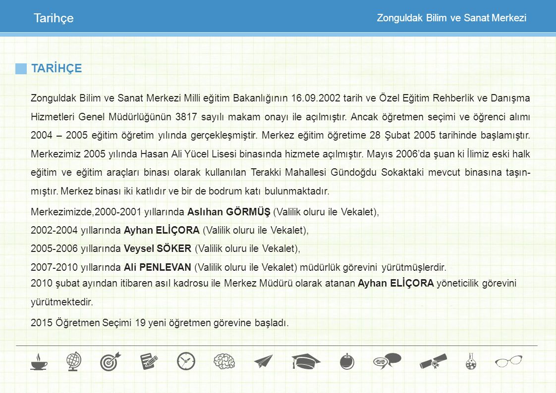 Tarihçe TARİHÇE Zonguldak Bilim ve Sanat Merkezi
