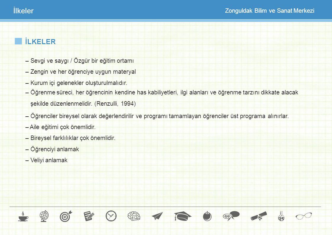 İlkeler İLKELER Zonguldak Bilim ve Sanat Merkezi