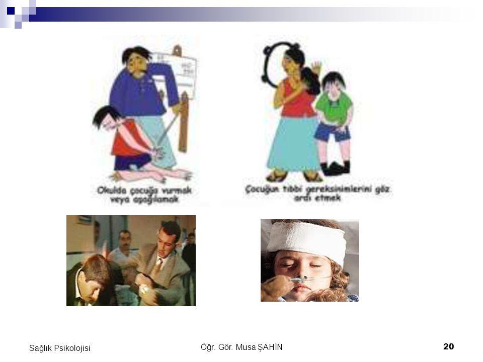 Sağlık Psikolojisi Öğr. Gör. Musa ŞAHİN