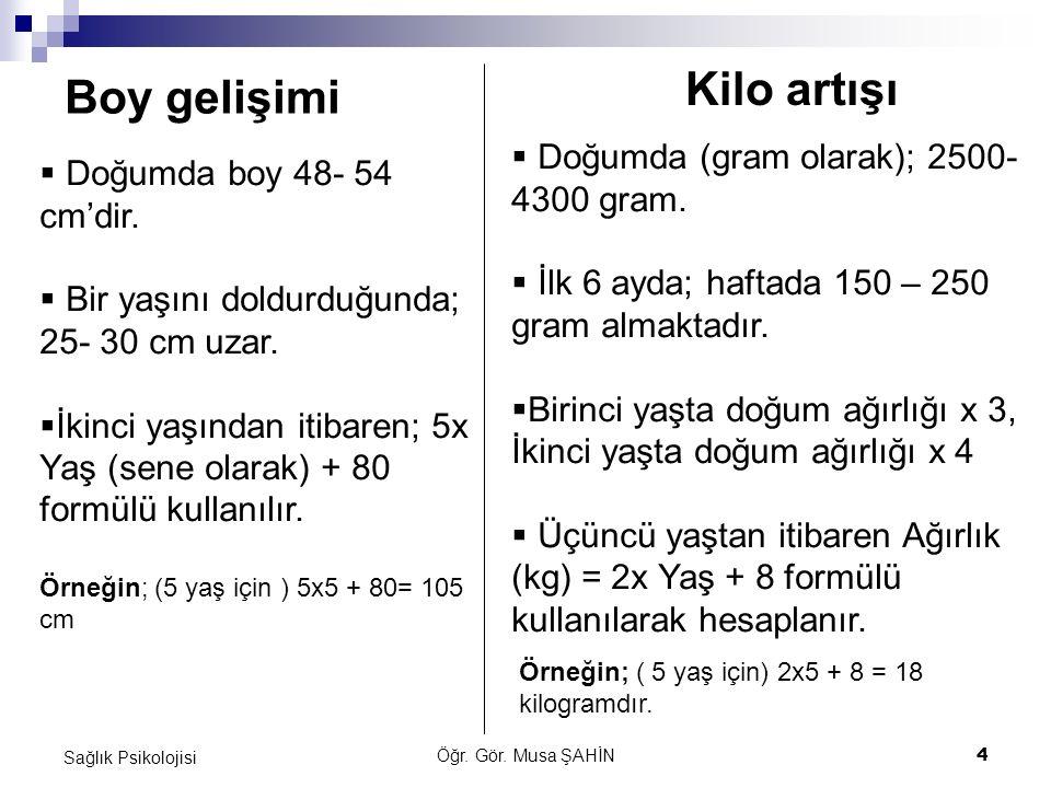 Kilo artışı Boy gelişimi Doğumda (gram olarak); 2500- 4300 gram.