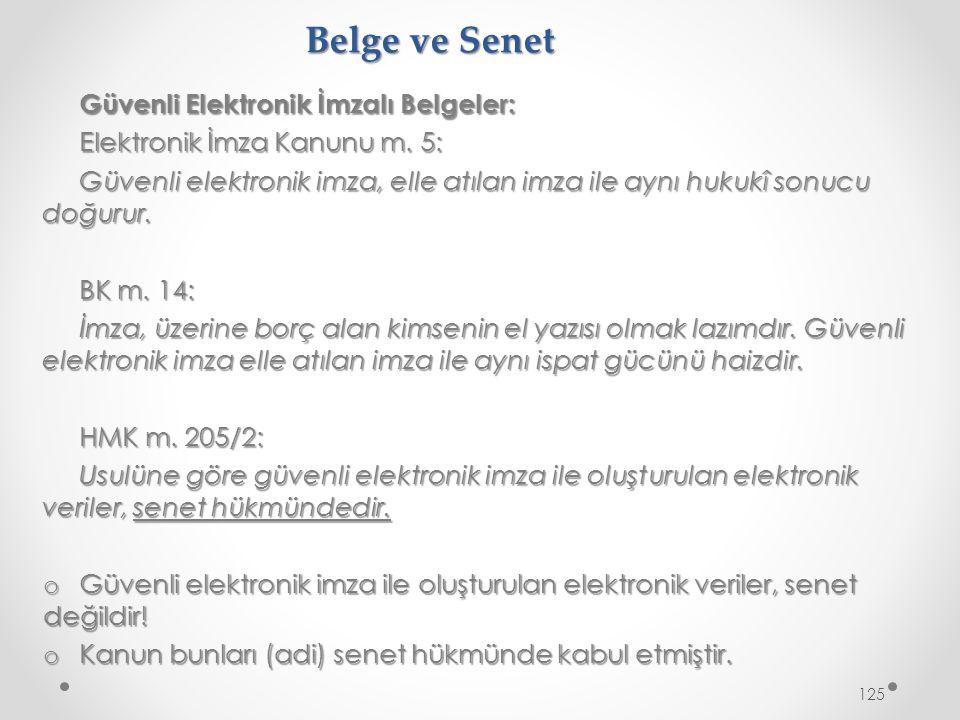 Belge ve Senet Güvenli Elektronik İmzalı Belgeler: