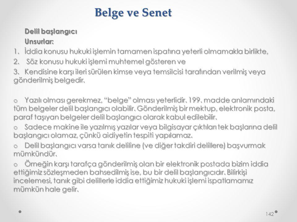 Belge ve Senet Delil başlangıcı Unsurlar: