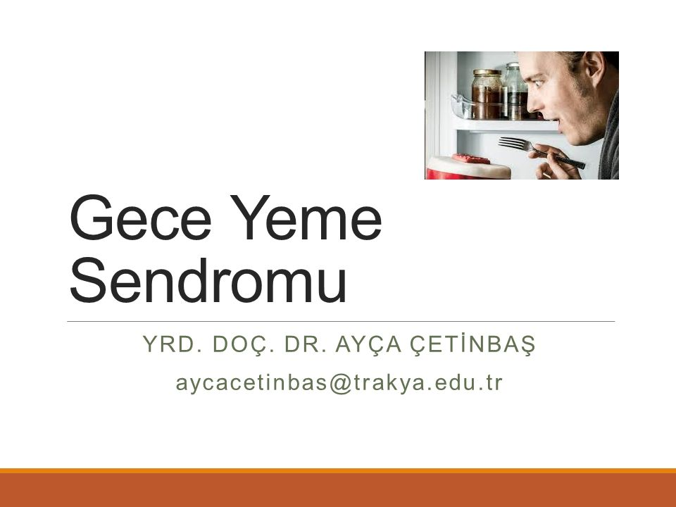 Yrd. Doç. Dr. Ayça Çetİnbaş aycacetinbas@trakya.edu.tr