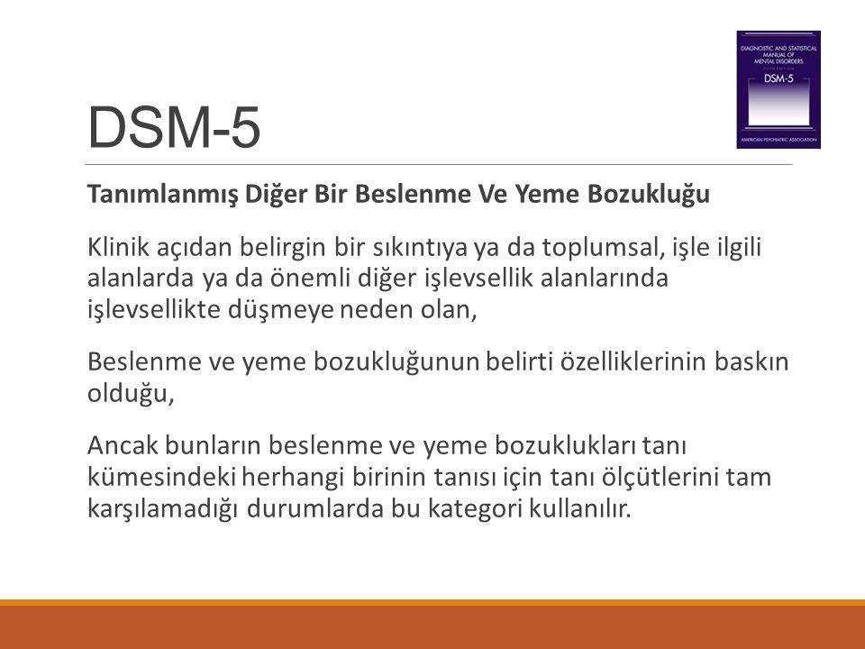 DSM-5 Tanımlanmış Diğer Bir Beslenme Ve Yeme Bozukluğu