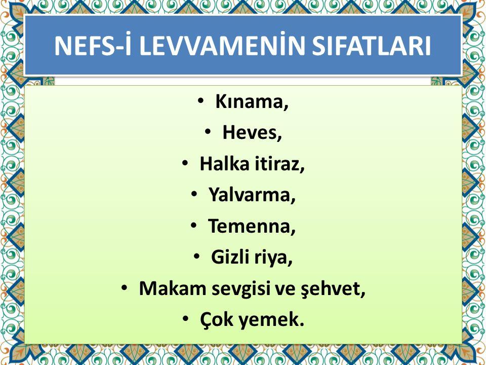 NEFS-İ LEVVAMENİN SIFATLARI