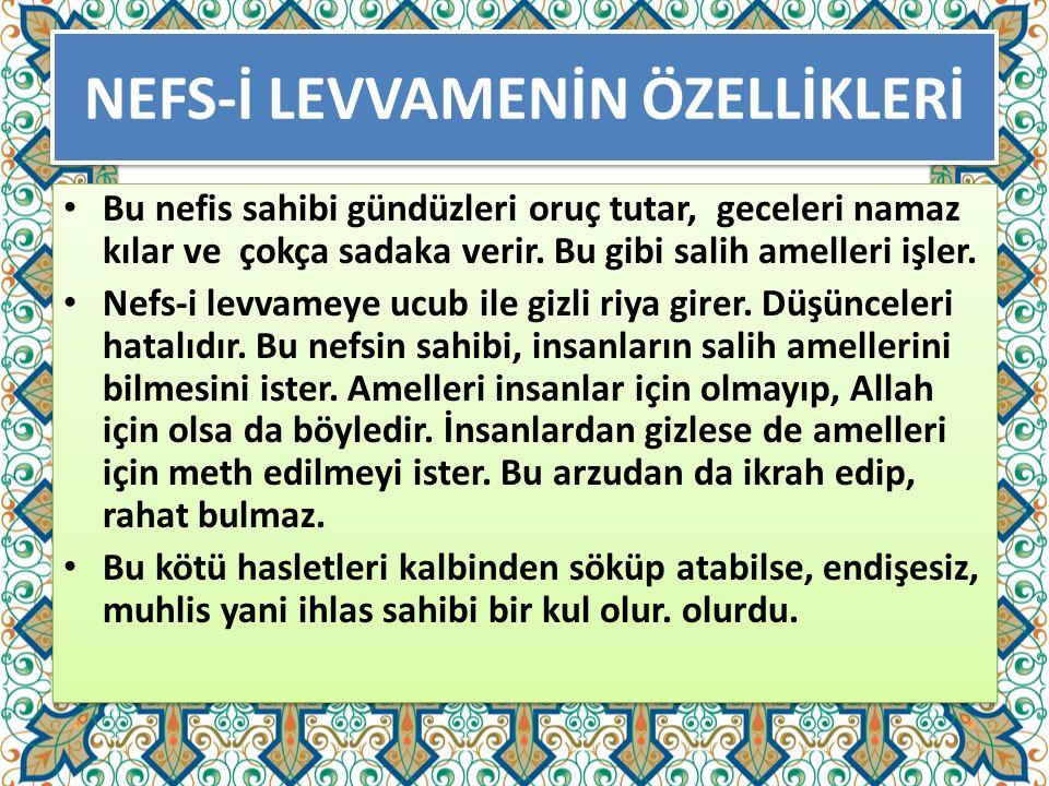 NEFS-İ LEVVAMENİN ÖZELLİKLERİ