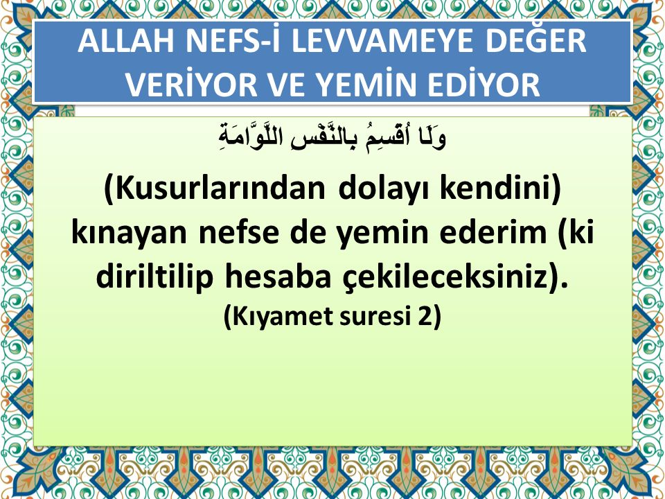 ALLAH NEFS-İ LEVVAMEYE DEĞER VERİYOR VE YEMİN EDİYOR