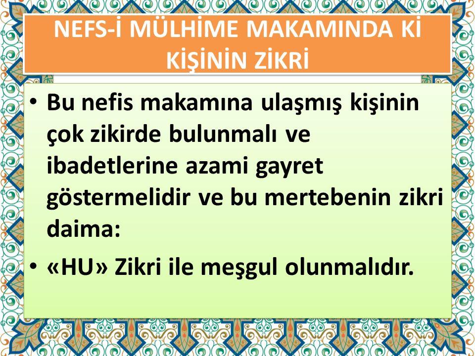 NEFS-İ MÜLHİME MAKAMINDA Kİ KİŞİNİN ZİKRİ