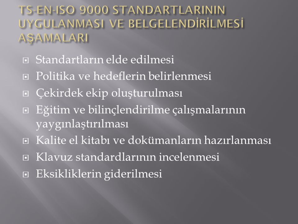 TS-EN-ISO 9000 STANDARTLARININ UYGULANMASI VE BELGELENDİRİLMESİ AŞAMALARI