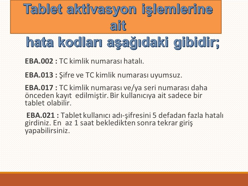 Tablet aktivasyon işlemlerine ait hata kodları aşağıdaki gibidir;
