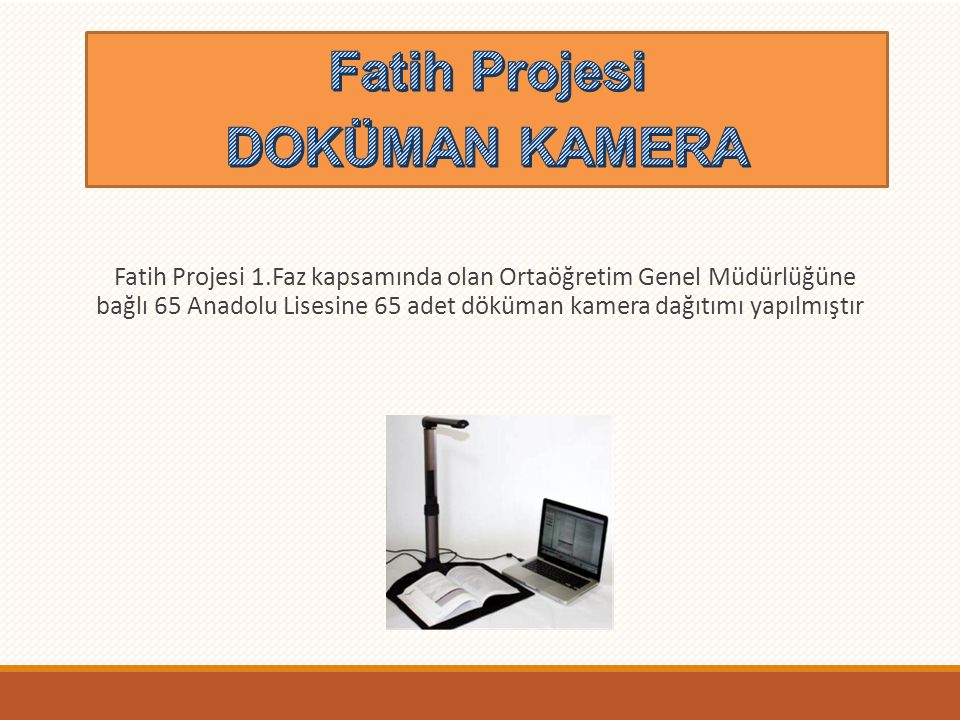Fatih Projesi DOKÜMAN KAMERA