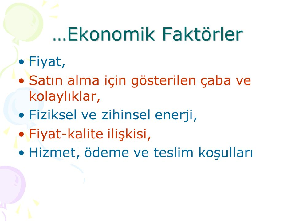 …Ekonomik Faktörler Fiyat,