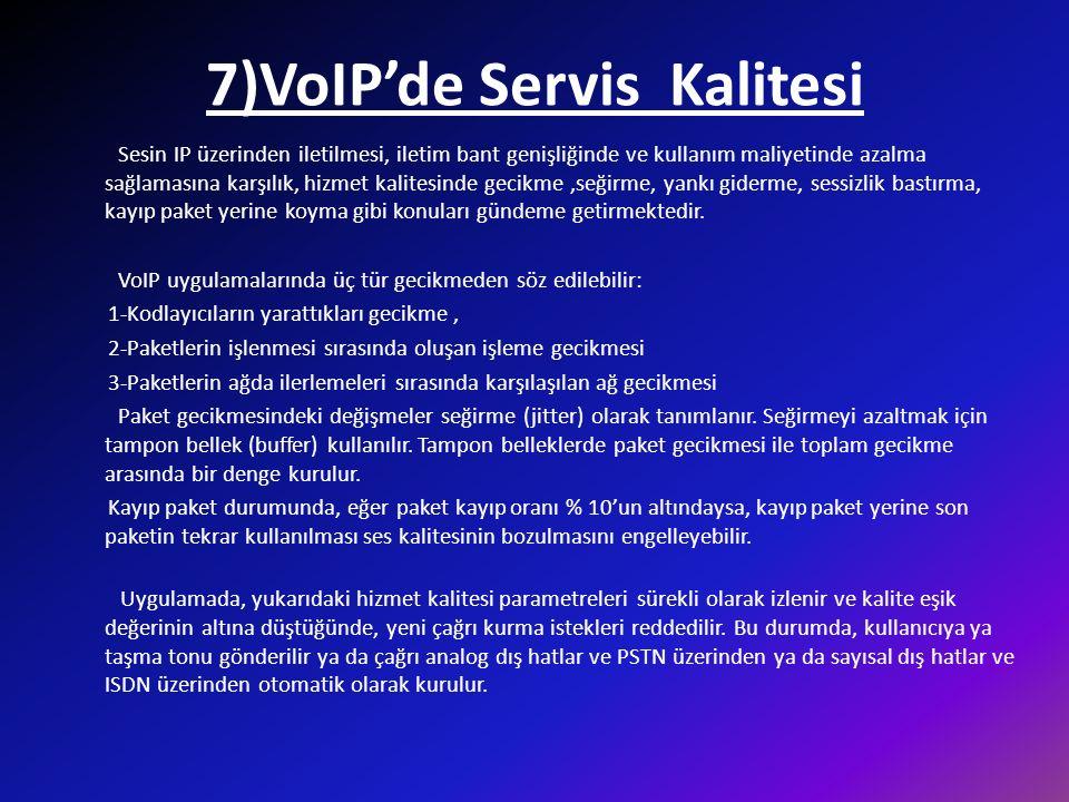 7)VoIP'de Servis Kalitesi