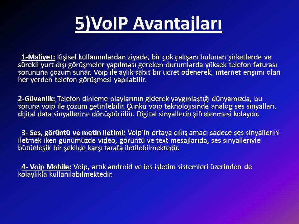 5)VoIP Avantajları