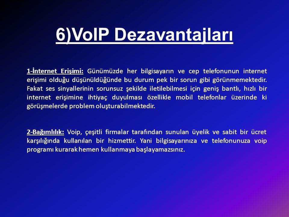 6)VoIP Dezavantajları
