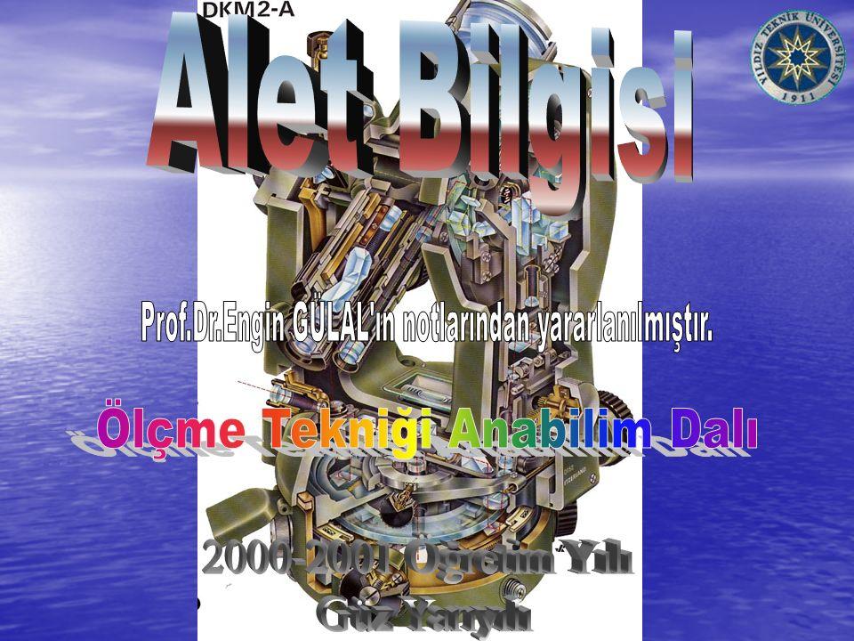 Prof.Dr.Engin GÜLAL ın notlarından yararlanılmıştır.