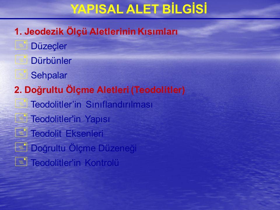 YAPISAL ALET BİLGİSİ 1. Jeodezik Ölçü Aletlerinin Kısımları Düzeçler