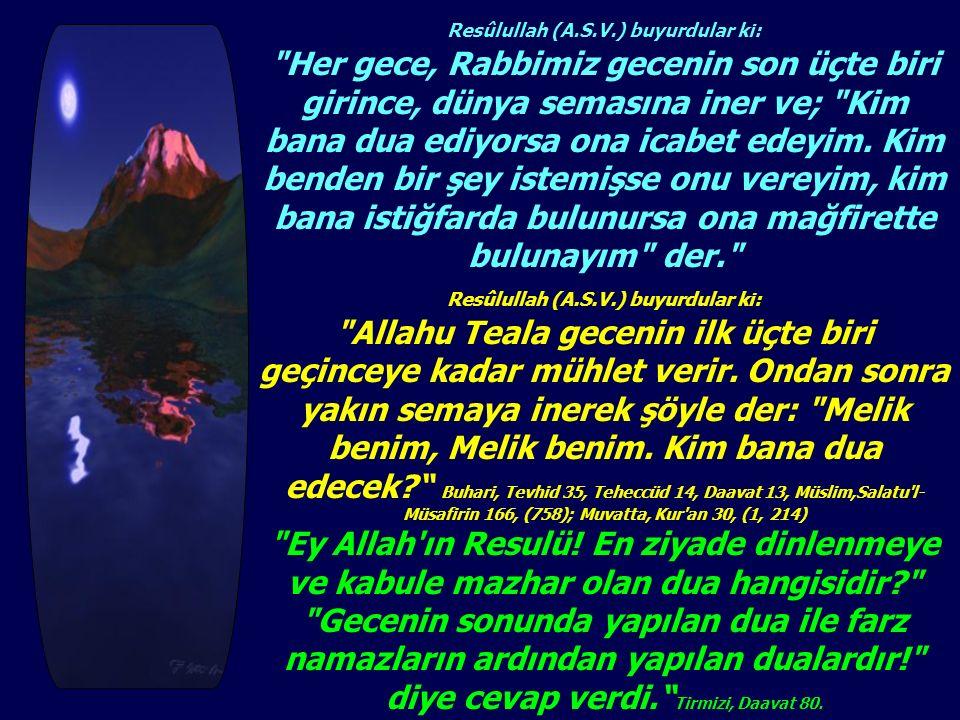 Resûlullah (A.S.V.) buyurdular ki: