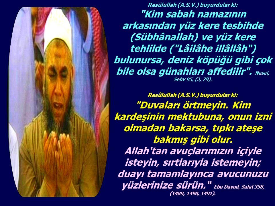 Resülullah (A.S.V.) buyurdular ki: Resûlullah (A.S.V.) buyurdular ki: