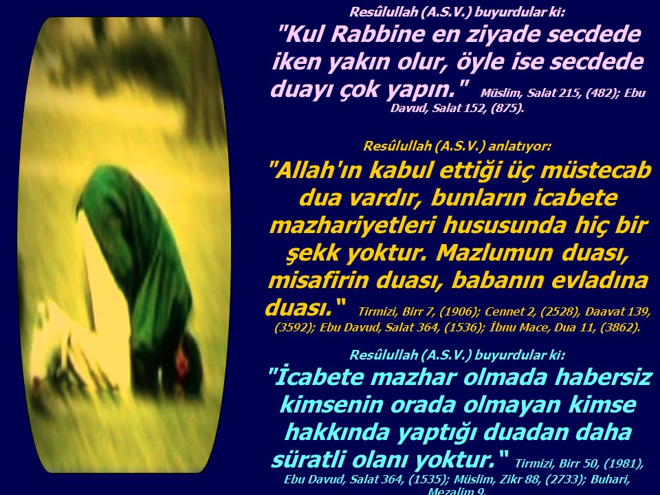 Resûlullah (A.S.V.) buyurdular ki: Resûlullah (A.S.V.) anlatıyor: