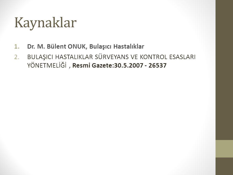 Kaynaklar Dr. M. Bülent ONUK, Bulaşıcı Hastalıklar