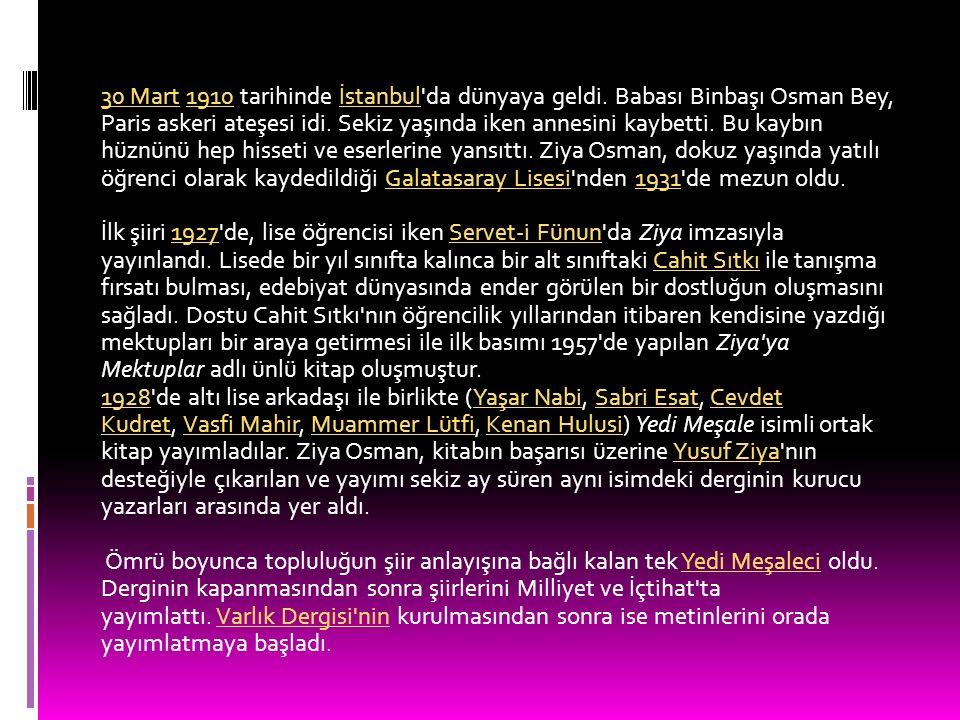 30 Mart 1910 tarihinde İstanbul da dünyaya geldi