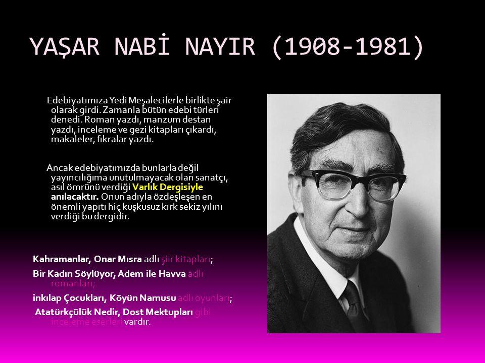 YAŞAR NABİ NAYIR (1908-1981)