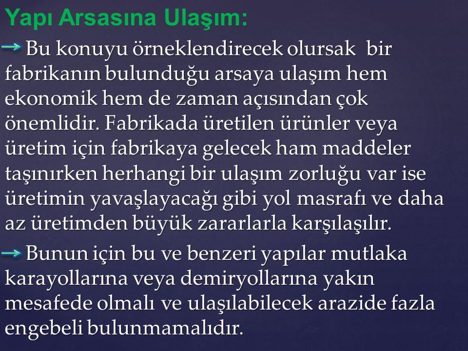 Yapı Arsasına Ulaşım: