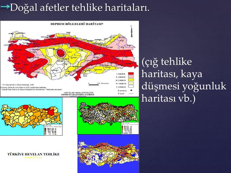 Doğal afetler tehlike haritaları.