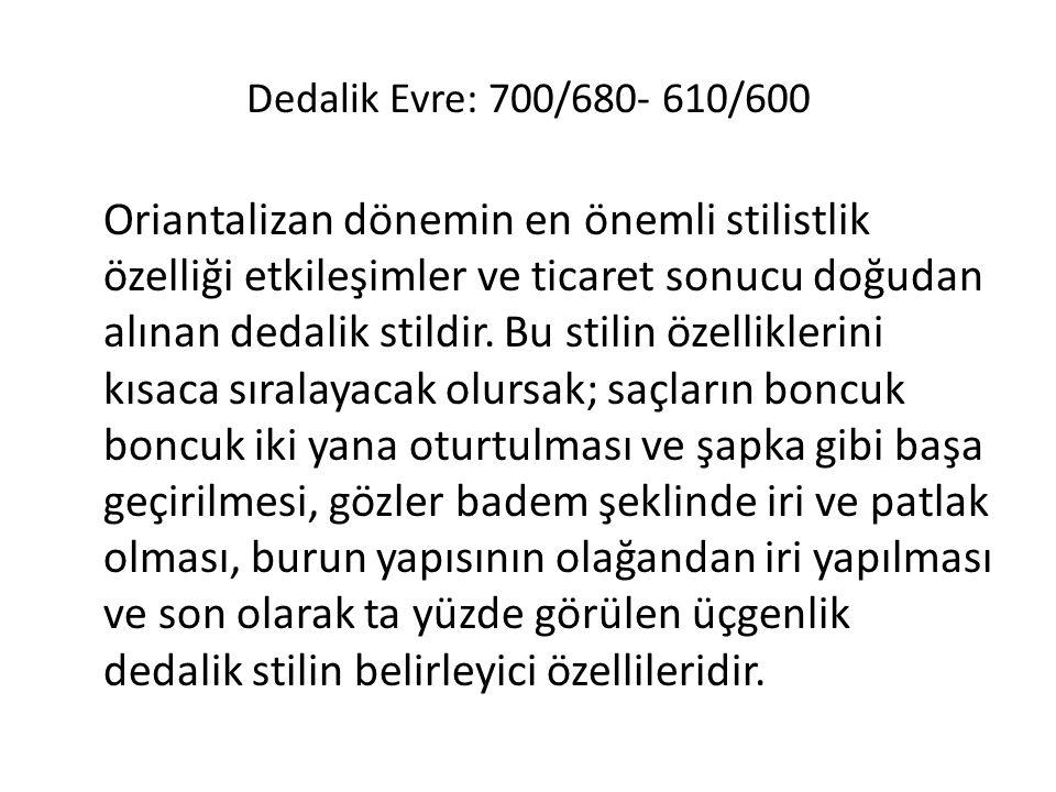 Dedalik Evre: 700/680- 610/600