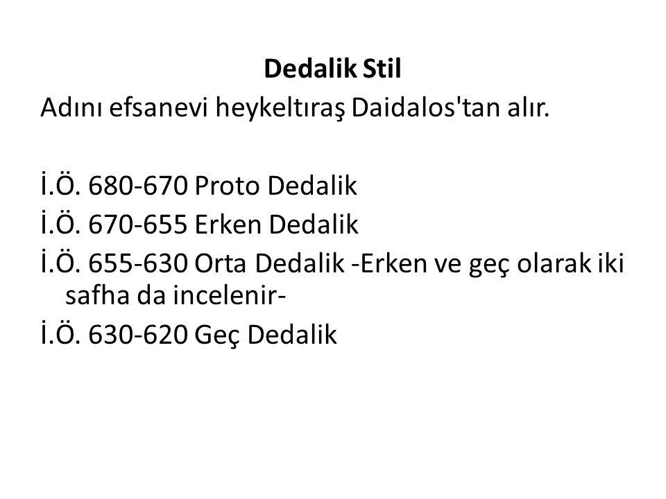 Dedalik Stil Adını efsanevi heykeltıraş Daidalos tan alır. İ. Ö
