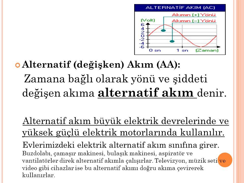 Alternatif (değişken) Akım (AA):