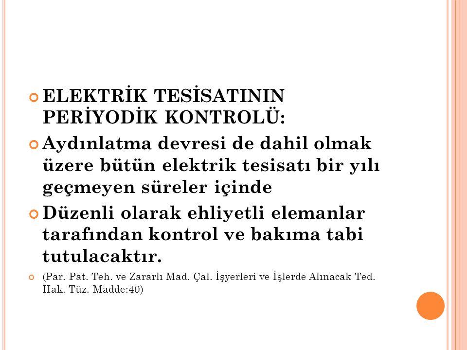 ELEKTRİK TESİSATININ PERİYODİK KONTROLÜ: