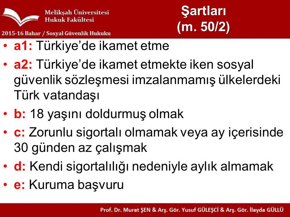 Şartları (m. 50/2) a1: Türkiye'de ikamet etme